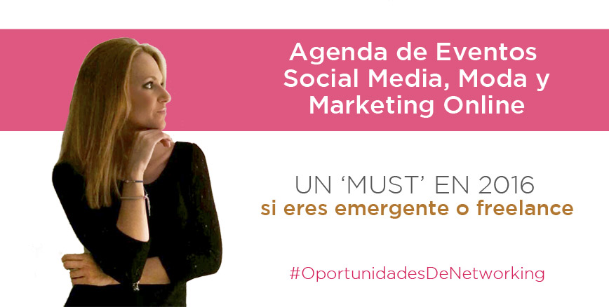 Agenda-2016-Eventos-SocialMedia-Moda-y-Marketing-Online-Marketiniana